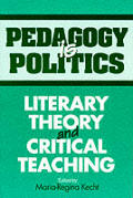 Pedagogy Is Politics Literary Theory A