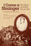 I Came a Stranger The Story of a Hull House Girl