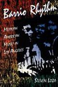 Barrio Rhythm : Mexican American Music in Los Angeles (93 Edition)
