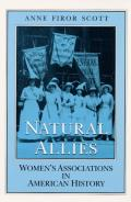 Natural Allies : Women's Associations in American History (92 Edition) Cover