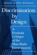 Discrimination by Design A Feminist Critique of the Man Made Environment