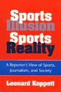 Sports Illusion Sports Reality A Reporters View of Sports Journalism & Society