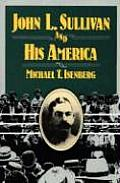 John L. Sullivan and His America
