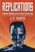 Replications: A Robotic History of the Science Fiction Film Cover