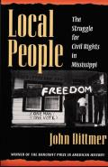 Local People The Struggle for Civil Rights in Mississippi
