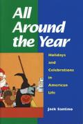 All Around the Year Holidays & Celebrations in American Life