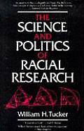 Science and Politics of Racial Research (94 Edition)