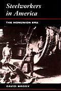 Steelworkers In America The Nonunion Era