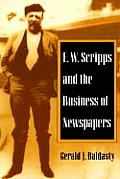 E. W. Scripps and the Business of Newspapers