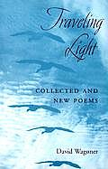 Traveling Light: Collected and New Poems