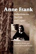Anne Frank Reflections on Her Life & Legacy