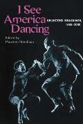 I See America Dancing Selected Readins 1685 2000
