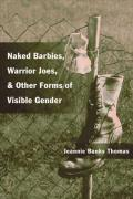 Naked Barbies Warrior Joes & Other Forms of Visible Gender