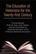 Education of Historians for the Twenty First Century