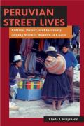 Peruvian Street Lives Culture Power & Economy Among Market Women of Cuzco