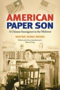 American Paper Son: A Chinese Immigrant in the Midwest (Asian American Experience)