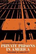 Private Prisons in America : Critical Race Perspective (06 Edition)
