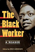 The Black Worker: Race, Labor, and Civil Rights Since Emancipation