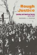 Rough Justice Lynching & American Society 1874 1947