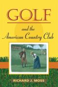 Golf and the American Country Club (07 Edition)