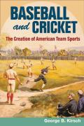 Baseball and Cricket: The Creation of American Team Sports, 1838-72 (Sport and Society) Cover