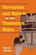 Corruption and Reform in the Teamsters Union (Working Class in American History) Cover