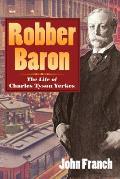 Robber Baron: The Life of Charles Tyson Yerkes