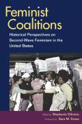 Feminist Coalitions: Historical Perspectives on Second-Wave Feminism in the United States (Women in American History) Cover