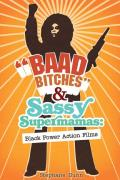Baad Bitches & Sassy Supermamas Black Power Action Films