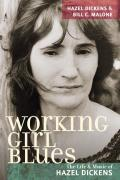 Working Girl Blues: The Life and Music of Hazel Dickens (Music in American Life)