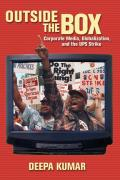 Outside the Box: Corporate Media, Globalization, and the UPS Strike (History of Communication) Cover