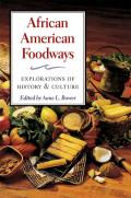 African American Foodways: Explorations Of History & Culture (Food) by Anne Bower
