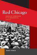 Red Chicago: American Communism At Its Grassroots, 1928-35 (07 Edition)