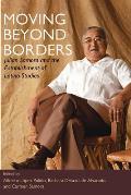 Moving Beyond Borders: Julian Samora and the Establishment of Latino Studies (09 Edition)