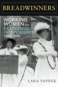 Breadwinners: Working Women and Economic Independence, 1865-1920 (Women in American History) Cover