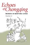 Echoes of Chongqing: Women in Wartime China