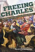 Freeing Charles: The Struggle to Free a Slave on the Eve of the Civil War (New Black Studies) Cover