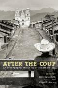 After the Coup: An Ethnographic Reframing of Guatemala 1954