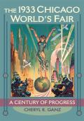 The 1933 Chicago World's Fair: A...