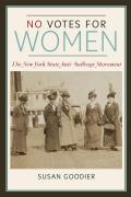 No Votes for Women: The New York State Anti-Suffrage Movement (Women in American History) Cover