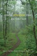 Studying Appalachian Studies: Making the Path by Walking