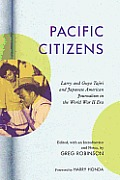 Pacific Citizens: Larry and Guyo Tajiri and Japanese American Journalism in the World War II Era Cover