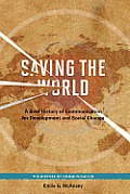 Saving the World: A Brief History of Communication for Devleopment and Social Change