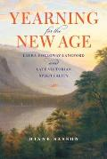 Yearning for the New Age: Laura Holloway-Langford and Late Victorian Spirituality (Religion in North America)