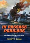 In Passage Perilous: Malta and the Convoy Battles of June 1942 (Twentieth-Century Battles)