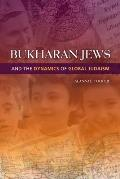 Bukharan Jews & The Dynamics Of Global Judaism (Indiana Series In Sephardi & Mizrahi Studies) by Alanna E. Cooper