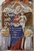 Mary, Music, and Meditation: Sacred Conversations in Post-Tridentine Milan (Music and the Early Modern Imagination)