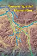 Toward Spatial Humanities Historical Gis & Spatial History