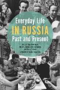 Everyday Life in Russia Past and Present (Indiana-Michigan Series in Russian and East European Studies)