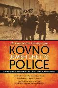 Clandestine History of the Kovno Jewish Ghetto Police